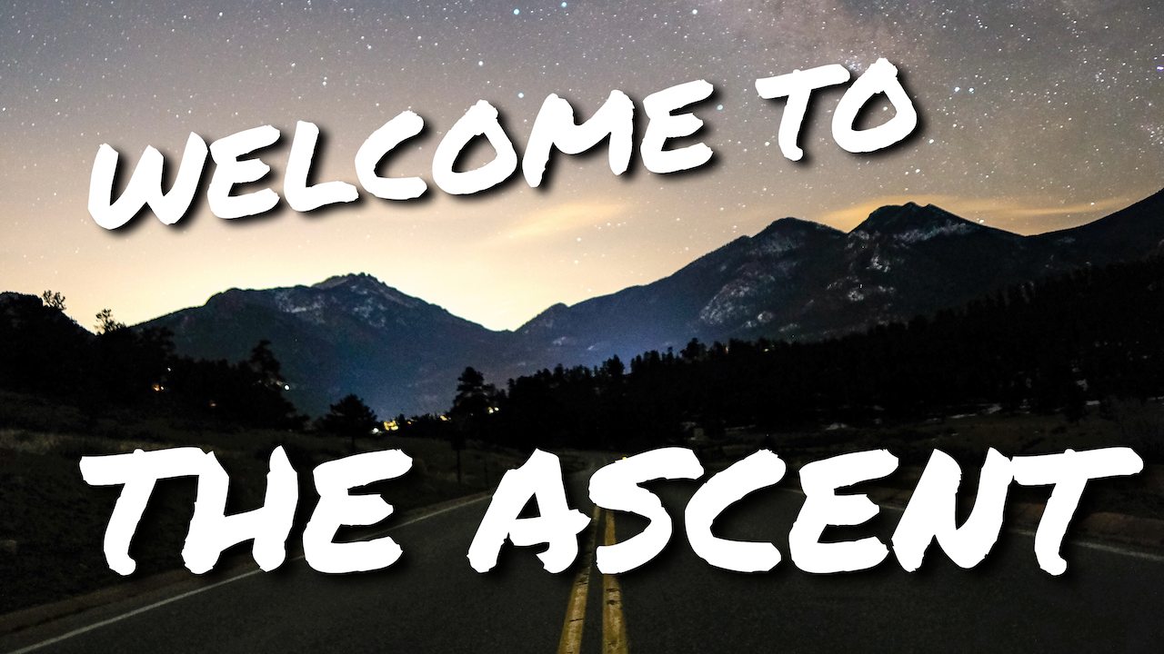 New YouTube Series – The Ascent
